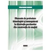 Elemente de proiectare tehnologica si management in fabricatia produselor din constructia de masini