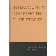 Intercountry Adoptees Tell Their Stories by Heather Ahn-Redding