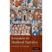 Jerusalem in Medieval Narrative by Suzanne M. Yeager