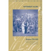 Without Alibi by Jacques Derrida