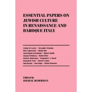 Essential Papers on Jewish Culture in Renaissance and Baroque Italy by David B. Ruderman