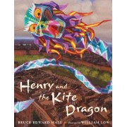 Henry and the Kite Dragon by Bruce Edward Hall
