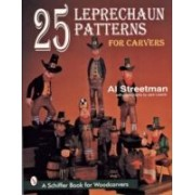 Streetman, A: 25 Leprechaun Patterns For Carvers