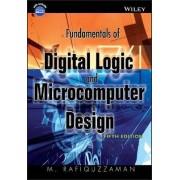 Fundamentals of Digital Logic and Microcomputer Design by Mohamed Rafiquzzaman