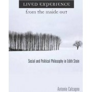 Lived Experience from the Inside Out by Antonio Calcagno