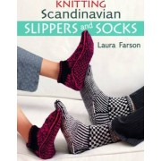 Knitting Scandinavian Slippers and Socks by Laura Farson