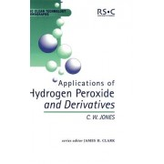 Applications of Hydrogen Peroxide and Derivatives by C. W. Jones