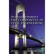 The International Handbook of FRP Composites in Civil Engineering by Manoochehr Zoghi
