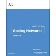 Scaling Networks V6 Labs & Study Guide by Cisco Networking Academy