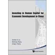 Investing in Human Capital for Economic Development in China by Gordon G. Liu