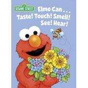 Elmo Can... Taste! Touch! Smell! See! Hear!: Sesame Street by Michaela Muntean