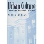 Urban Culture by Alan C. Turley