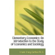 Elementary Economics; An Introduction to the Study of Economics and Sociology by Frank Tracy Carlton