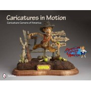 Caricatures in Motion by Caricature Carvers of America