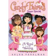 Candy Fairies Super Special: A Royal Wedding by Helen Perelman