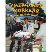 Emergency Workers are on Their Way! by Bobbie Kalman