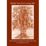Thank You for Loving Me! by J Ray Rice