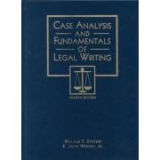 Case Analysis and Fundamentals of Legal Writing by William Statsky