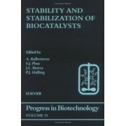 Stability and Stabilization of Biocatalysts: Volume 15 by F.J. Plou
