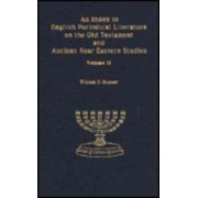 An Index to English Periodical Literature on the Old Testament and Ancient Near Eastern Studies: v. 2 by William G. Hupper
