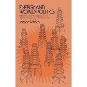 Energy and World Politics by Mason Willrich