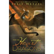 For the Heart of Dragons: Dragons of Eternity, Book Three