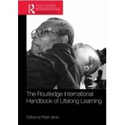 The Routledge International Handbook of Lifelong Learning by Peter Jarvis