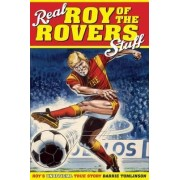 Real Roy of the Rovers Stuff! by Barrie Tomlinson