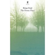 The Home Place by Brian Friel