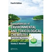 Fundamentals of Environmental and Toxicological Chemistry by Stanley E. Manahan