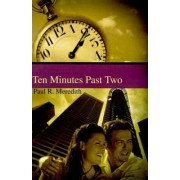 Ten Minutes Past Two by Paul R Meredith