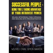 Successful People - Being You & Taking Advantage of Your Introvert Power by Wilfred Chan