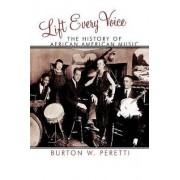 Lift Every Voice by Burton W. Peretti