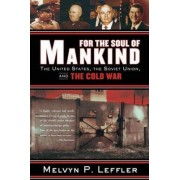 For the Soul of Mankind by Melvyn P. Leffler
