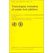 Toxicological Evaluation of Certain Food Additives by Joint Fao/Who Expert Committee on Food Additives