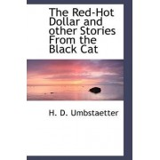 The Red-Hot Dollar and Other Stories from the Black Cat by H D Umbstaetter