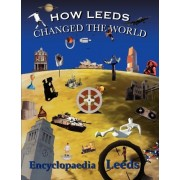 How Leeds Changed the World by Mick McCann