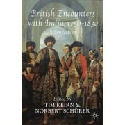 British Encounters with India, 1750-1830 by Tim Keirn