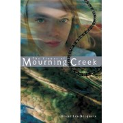 The Stones of Mourning Creek by Diane Les Becquets