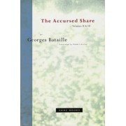 The Accursed Share: The History of Eroticism and Sovereignty v. 2 & 3 by Georges Bataille