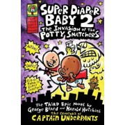 Super Diaper Baby 2 - The Invasion of the Potty Snatchers by Dav Pilkey