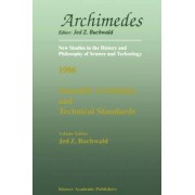 Scientific Credibility and Technical Standards in 19th and early 20th century Germany and Britain by Jed Z. Buchwald