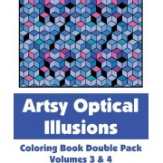 Artsy Optical Illusions Coloring Book Double Pack (Volumes 3 & 4) by Various