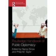 Routledge Handbook of Public Diplomacy by Nancy Snow