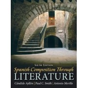 Spanish Composition Through Literature by Candido Ayllon