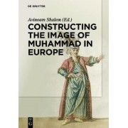 Constructing the Image of Muhammad in Europe by Michelina Di Cesare