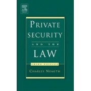 Private Security and the Law by Charles Nemeth