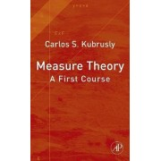 Measure Theory by Carlos S. Kubrusly