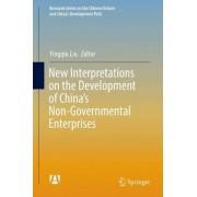 New Interpretations on the Development of China's Non-Governmental Enterprises by Yingqiu Liu