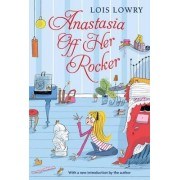 Anastasia off Her Rocker by Lois Lowry